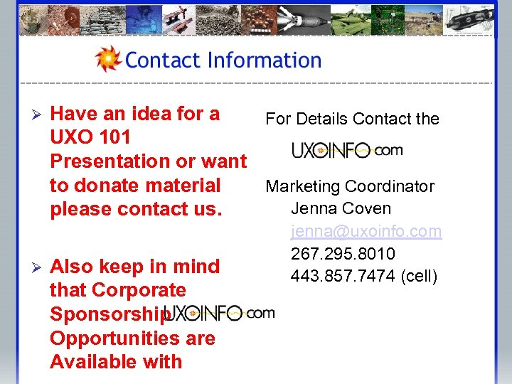Ø Ø Have an idea for a For Details Contact the UXO 101 Presentation