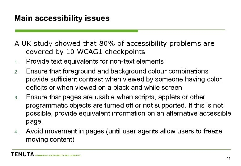 Main accessibility issues A UK study showed that 80% of accessibility problems are covered