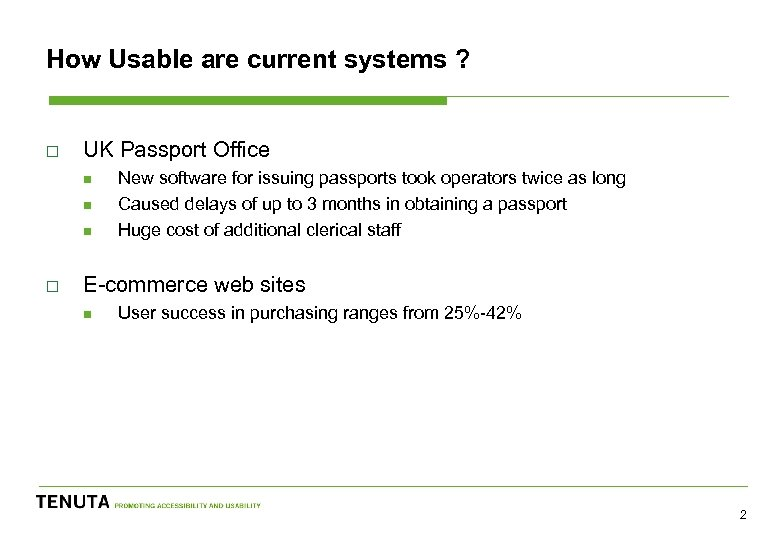 How Usable are current systems ? o UK Passport Office n n n o