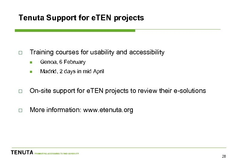 Tenuta Support for e. TEN projects o Training courses for usability and accessibility n
