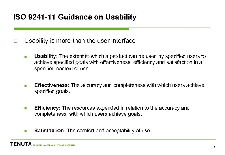 ISO 9241 -11 Guidance on Usability o Usability is more than the user interface