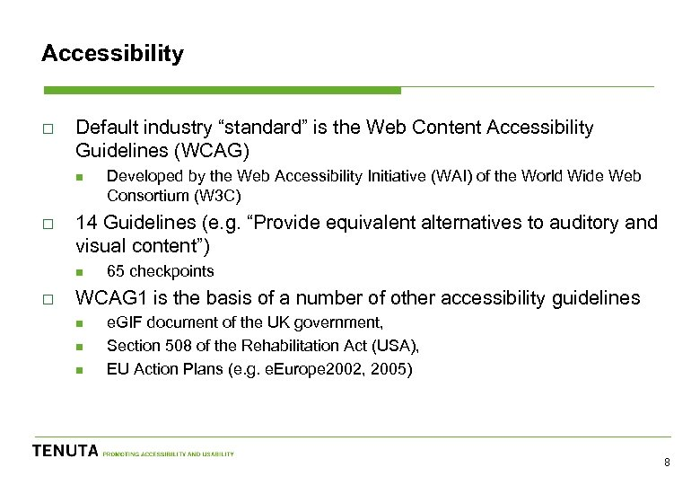 """Accessibility o Default industry """"standard"""" is the Web Content Accessibility Guidelines (WCAG) n o"""