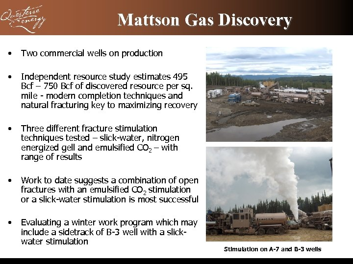 Mattson Gas Discovery • Two commercial wells on production • Independent resource study estimates