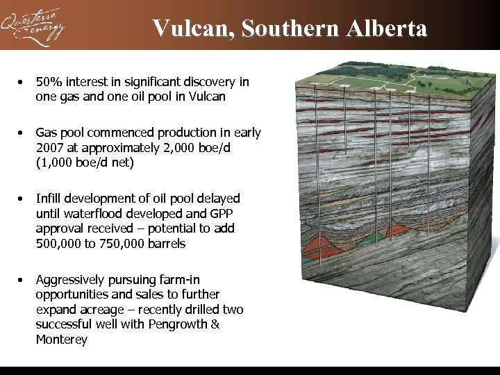 Vulcan, Southern Alberta • 50% interest in significant discovery in one gas and one