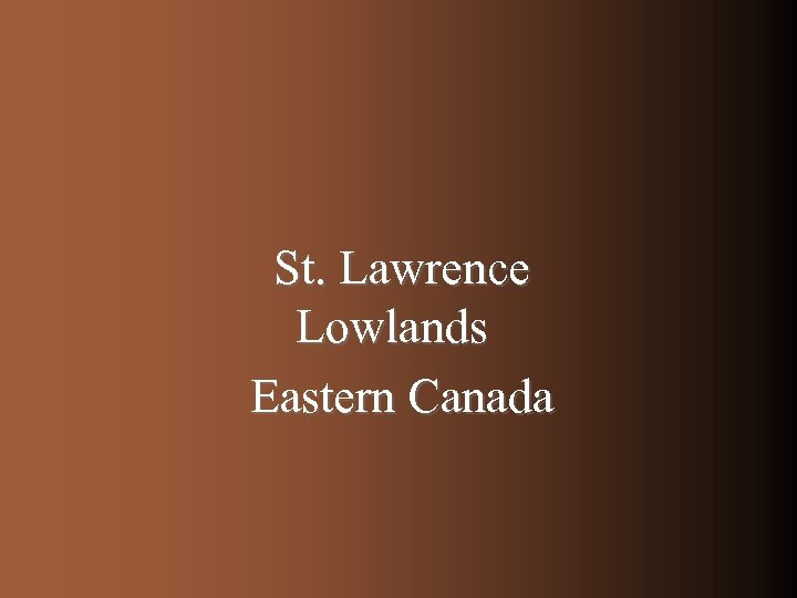 St. Lawrence Lowlands Eastern Canada