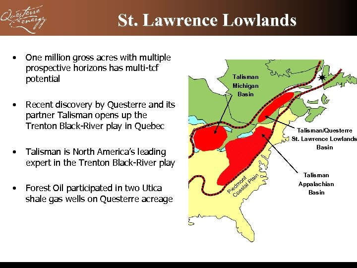 St. Lawrence Lowlands • • One million gross acres with multiple prospective horizons has