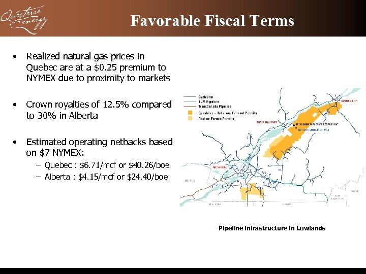 Favorable Fiscal Terms • Realized natural gas prices in Quebec are at a $0.