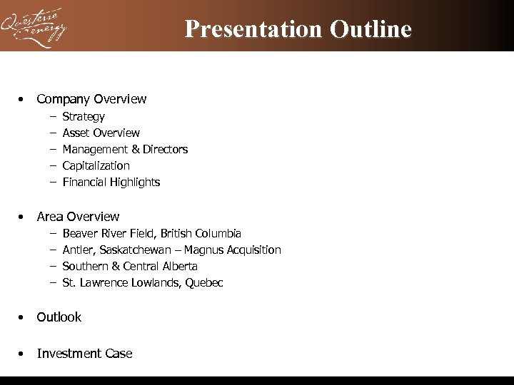 Presentation Outline • Company Overview – – – Strategy Asset Overview Management & Directors