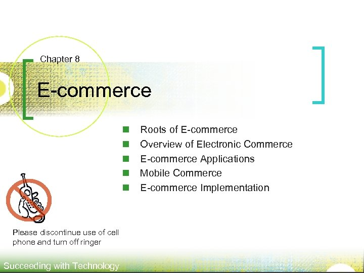 Chapter 8 E-commerce n n n Please discontinue use of cell phone and turn