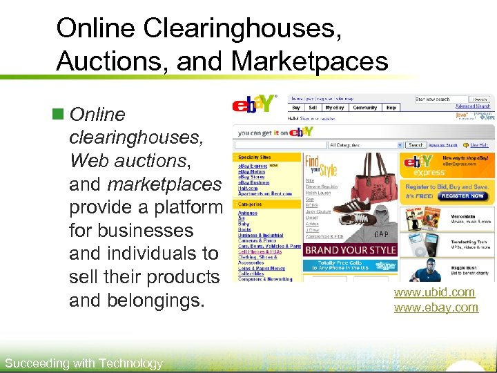 Online Clearinghouses, Auctions, and Marketpaces n Online clearinghouses, Web auctions, and marketplaces provide a