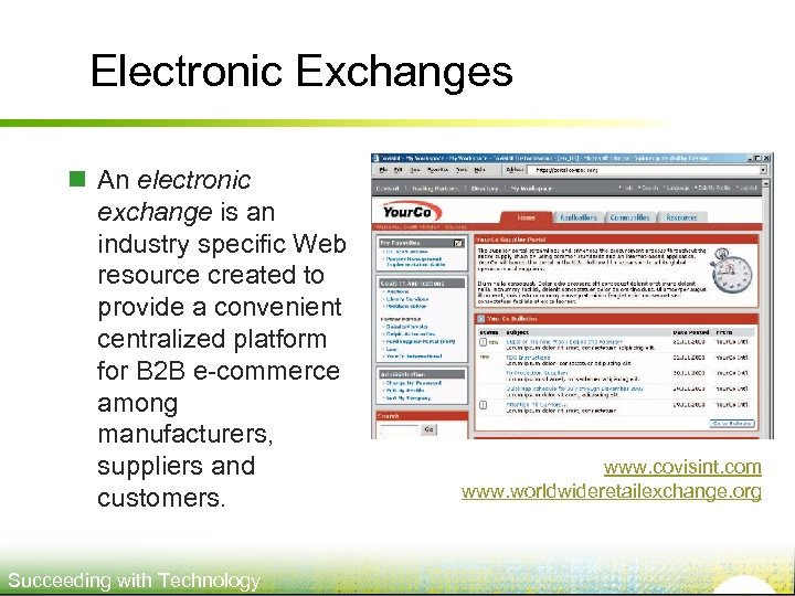Electronic Exchanges n An electronic exchange is an industry specific Web resource created to