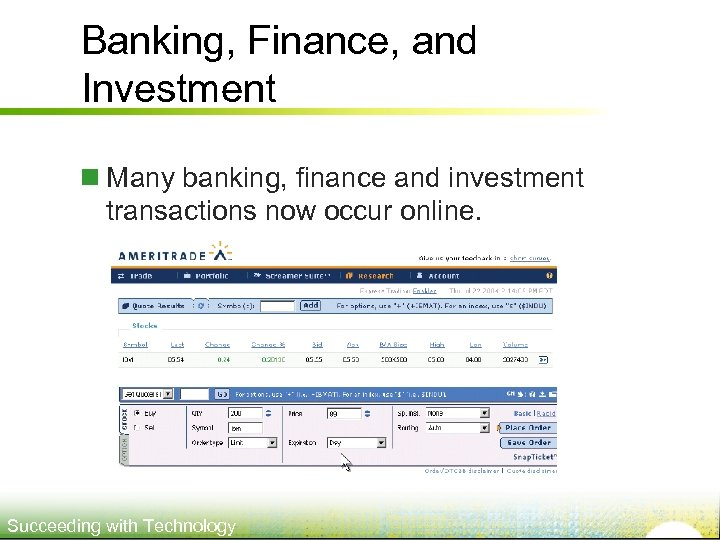 Banking, Finance, and Investment n Many banking, finance and investment transactions now occur online.