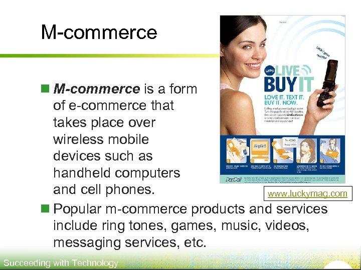 M-commerce n M-commerce is a form of e-commerce that takes place over wireless mobile