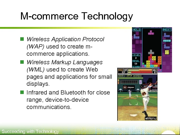 M-commerce Technology n Wireless Application Protocol (WAP) used to create mcommerce applications. n Wireless