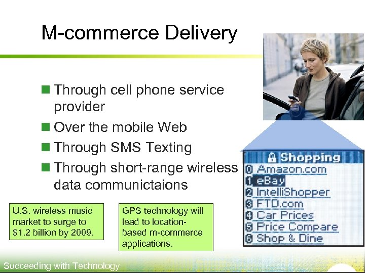 M-commerce Delivery n Through cell phone service provider n Over the mobile Web n