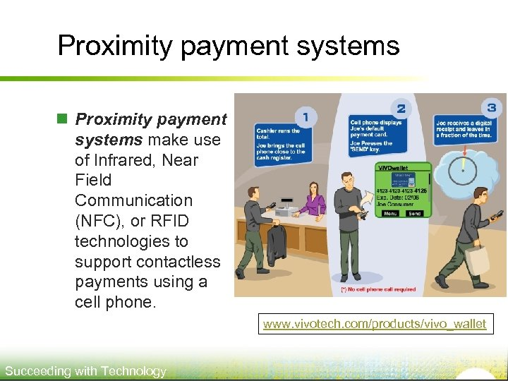 Proximity payment systems n Proximity payment systems make use of Infrared, Near Field Communication