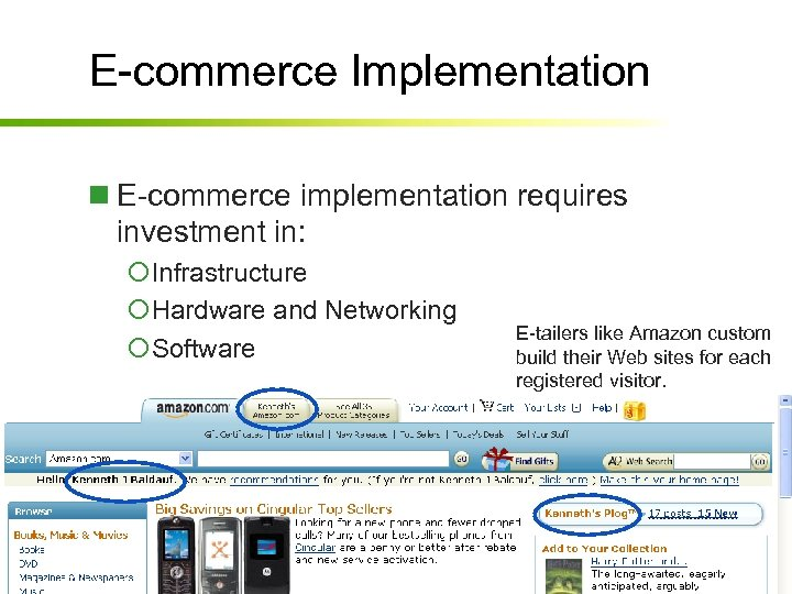 E-commerce Implementation n E-commerce implementation requires investment in: ¡Infrastructure ¡Hardware and Networking ¡Software Succeeding