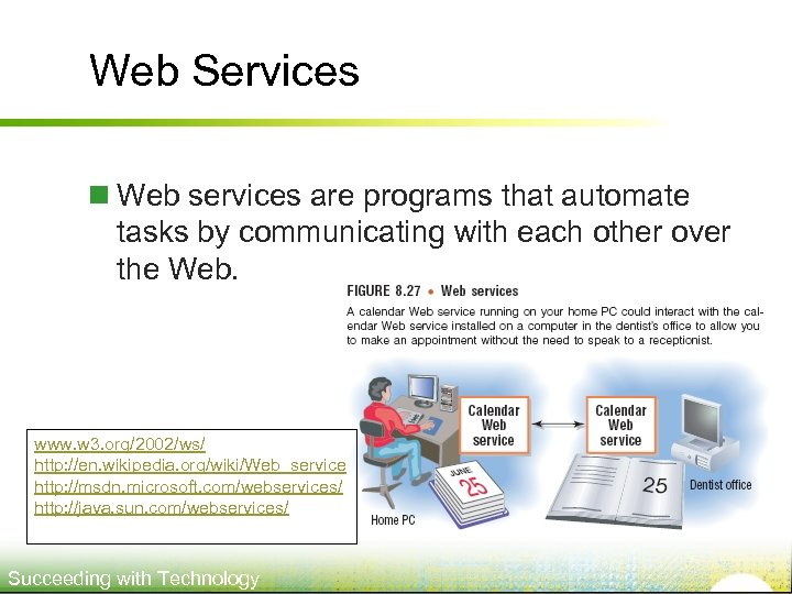Web Services n Web services are programs that automate tasks by communicating with each