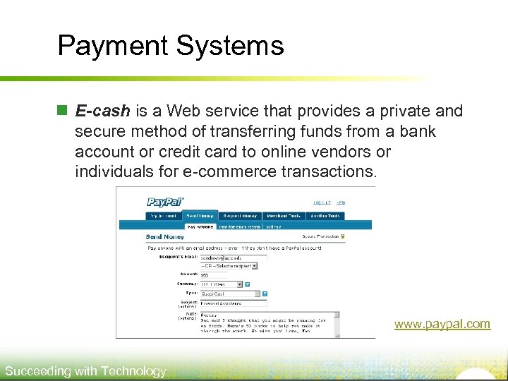 Payment Systems n E-cash is a Web service that provides a private and secure