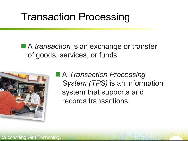 Transaction Processing n A transaction is an exchange or transfer of goods, services, or