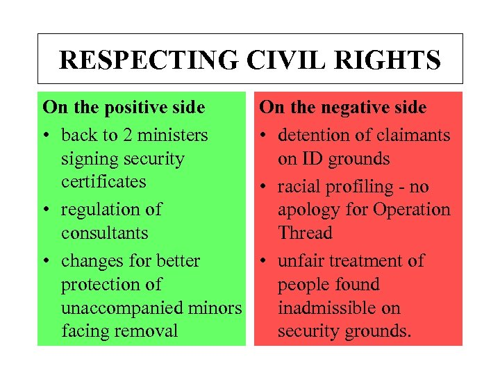 RESPECTING CIVIL RIGHTS On the positive side • back to 2 ministers signing security