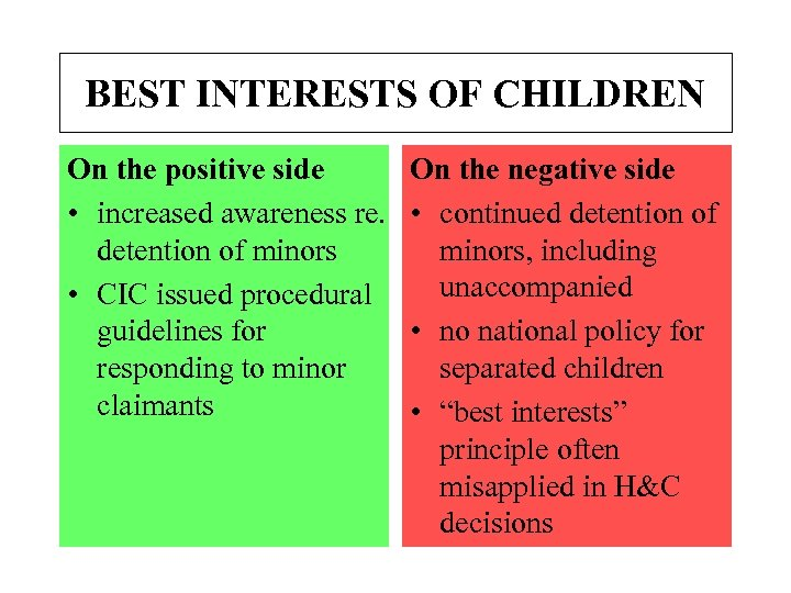 BEST INTERESTS OF CHILDREN On the positive side • increased awareness re. detention of