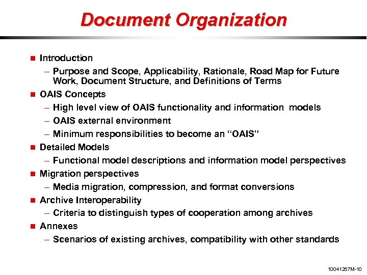Document Organization Introduction – Purpose and Scope, Applicability, Rationale, Road Map for Future Work,