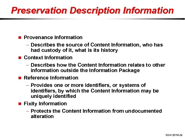 Preservation Description Information Provenance Information – Describes the source of Content Information, who has