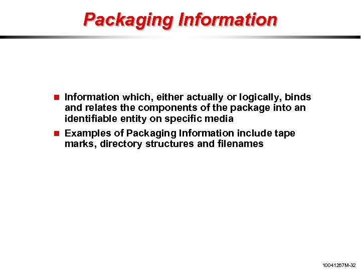 Packaging Information which, either actually or logically, binds and relates the components of the