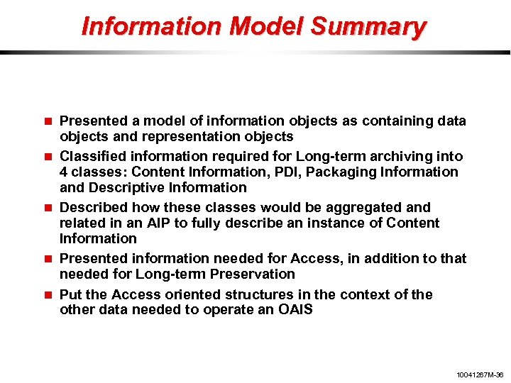 Information Model Summary Presented a model of information objects as containing data objects and