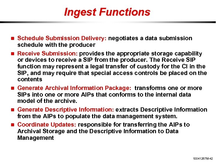 Ingest Functions Schedule Submission Delivery: negotiates a data submission schedule with the producer Receive
