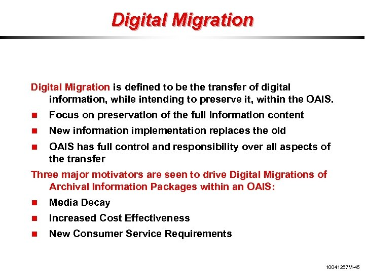 Digital Migration is defined to be the transfer of digital information, while intending to