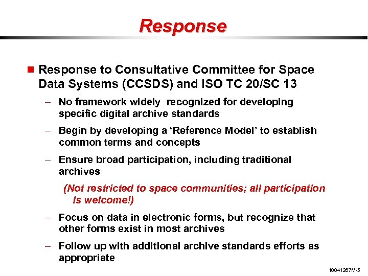 Response to Consultative Committee for Space Data Systems (CCSDS) and ISO TC 20/SC 13