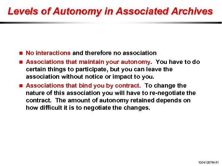 Levels of Autonomy in Associated Archives No interactions and therefore no association Associations that