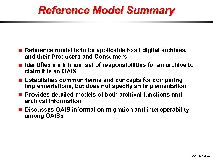 Reference Model Summary Reference model is to be applicable to all digital archives, and