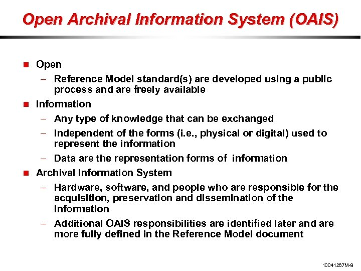 Open Archival Information System (OAIS) Open – Reference Model standard(s) are developed using a