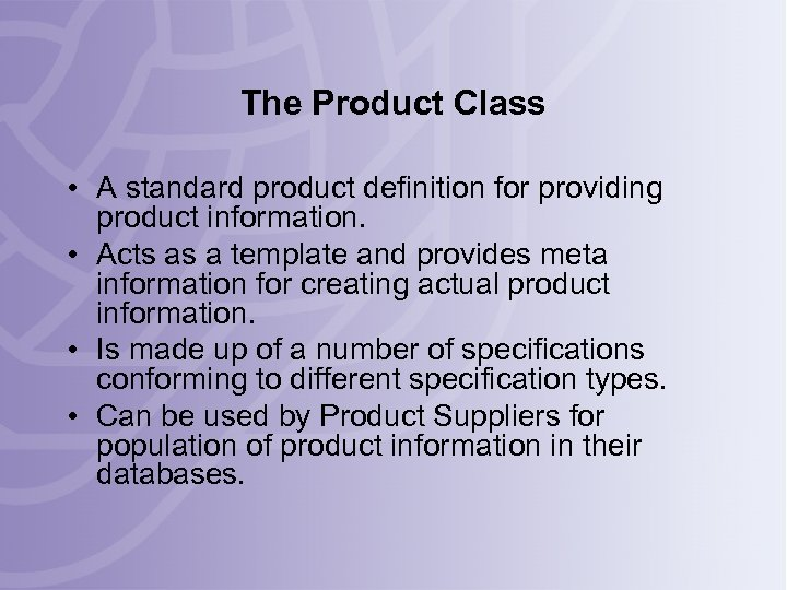 The Product Class • A standard product definition for providing product information. • Acts