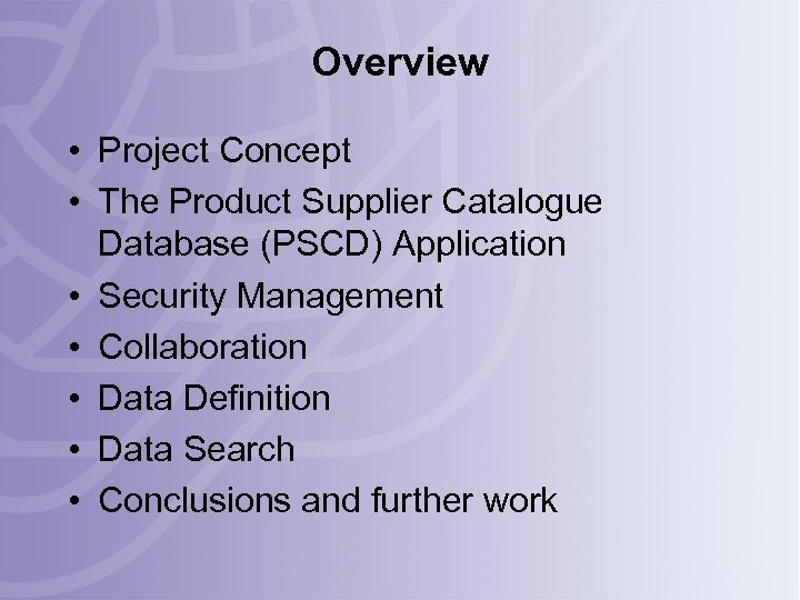 Overview • Project Concept • The Product Supplier Catalogue Database (PSCD) Application • Security