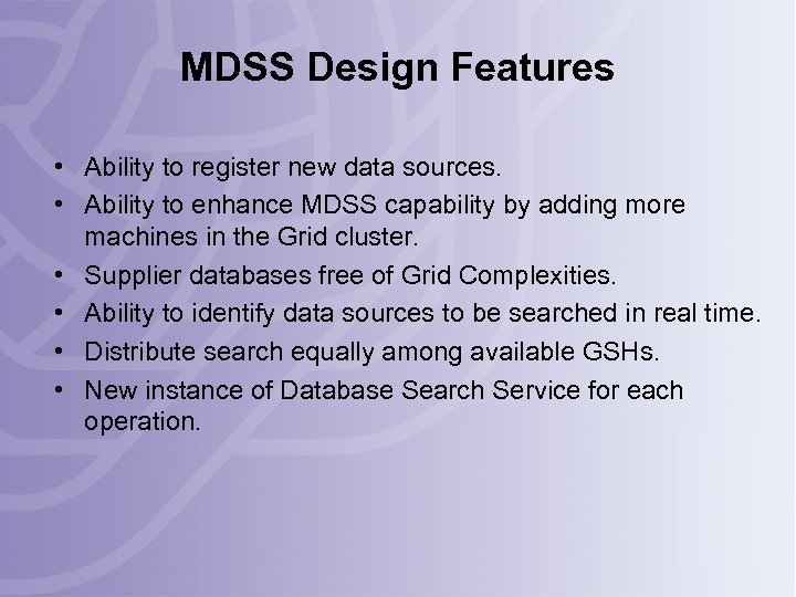 MDSS Design Features • Ability to register new data sources. • Ability to enhance