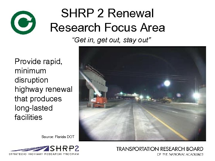 """SHRP 2 Renewal Research Focus Area """"Get in, get out, stay out"""" Provide rapid,"""