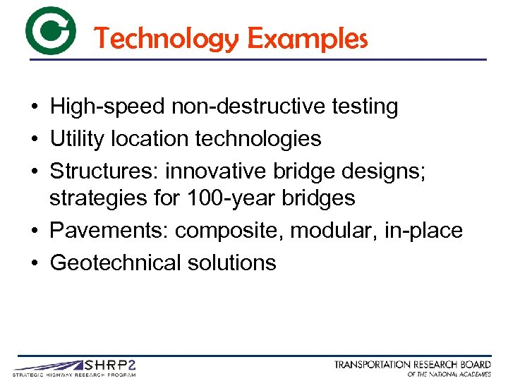 Technology Examples • High-speed non-destructive testing • Utility location technologies • Structures: innovative bridge