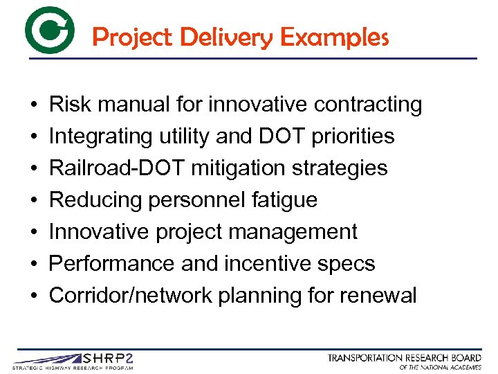 Project Delivery Examples • • Risk manual for innovative contracting Integrating utility and DOT