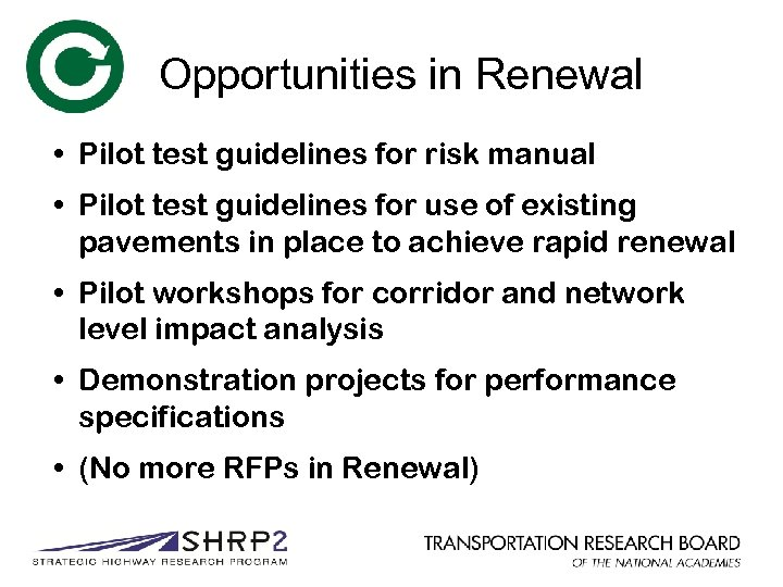 Opportunities in Renewal • Pilot test guidelines for risk manual • Pilot test guidelines