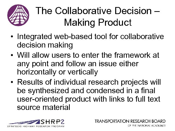 The Collaborative Decision – Making Product • Integrated web-based tool for collaborative decision making