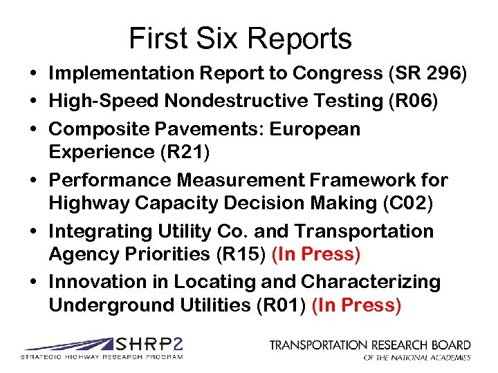 First Six Reports • Implementation Report to Congress (SR 296) • High-Speed Nondestructive Testing