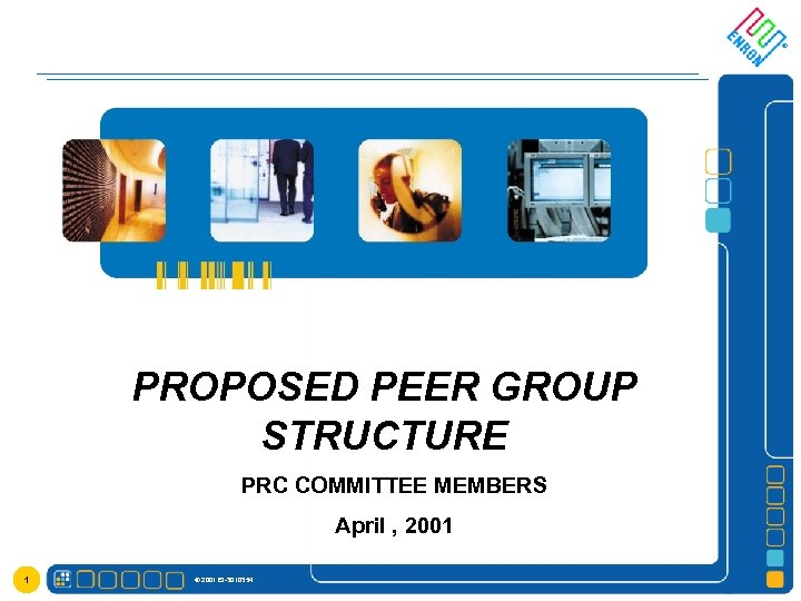® PROPOSED PEER GROUP STRUCTURE PRC COMMITTEE MEMBERS April , 2001 1 © 2001