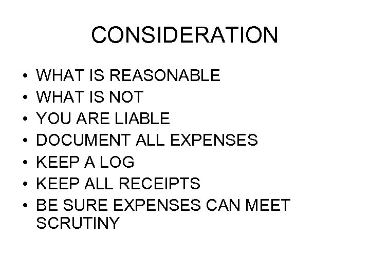 CONSIDERATION • • WHAT IS REASONABLE WHAT IS NOT YOU ARE LIABLE DOCUMENT ALL