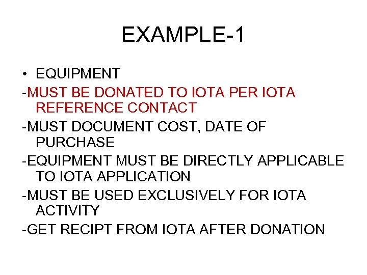 EXAMPLE-1 • EQUIPMENT -MUST BE DONATED TO IOTA PER IOTA REFERENCE CONTACT -MUST DOCUMENT