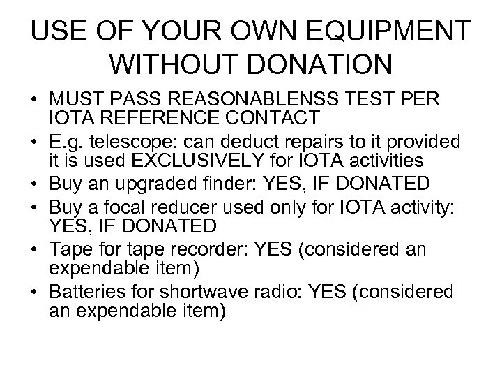 USE OF YOUR OWN EQUIPMENT WITHOUT DONATION • MUST PASS REASONABLENSS TEST PER IOTA