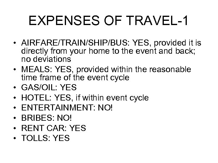 EXPENSES OF TRAVEL-1 • AIRFARE/TRAIN/SHIP/BUS: YES, provided it is directly from your home to